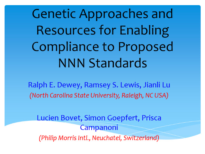 TSRC 2017 Dewey Genetic approaches and resources for enabling compliance to proposed NNN standards Screenshot